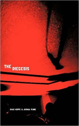 THE DIEGESIS - w/ Chas HoppeFull-length collaborative collection interrogating place, the language of cinema, & communication.GOLD WAKE PRESS (2013)out-of-print