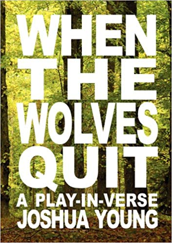 WHEN THE WOLVES QUIT - (Gold Wake Press, 2012) - out of print / reprinted in Psalms for the Wreckage