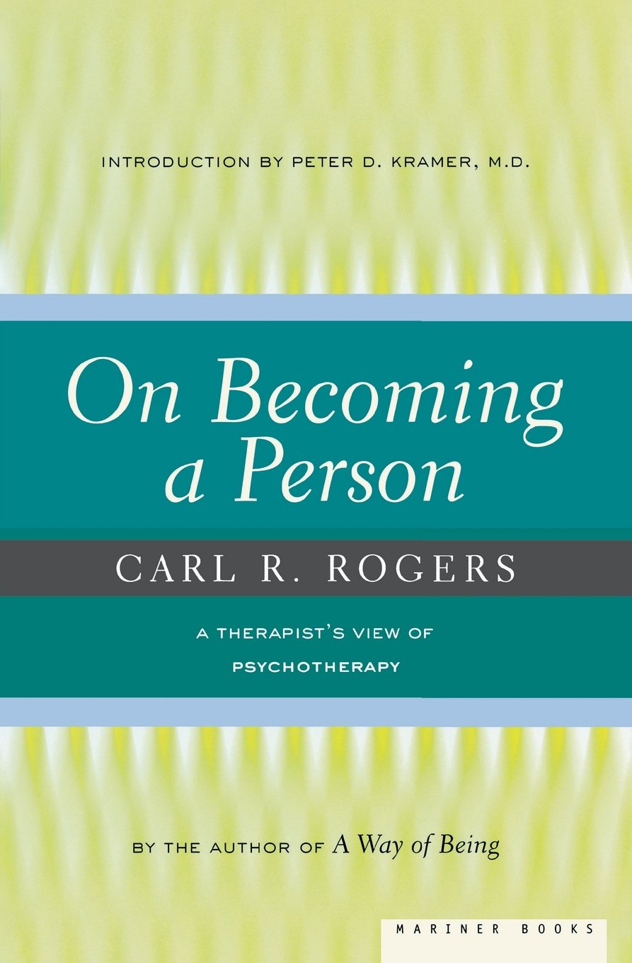 On Becoming a Person: A Therapist's View of Psychotherapy -