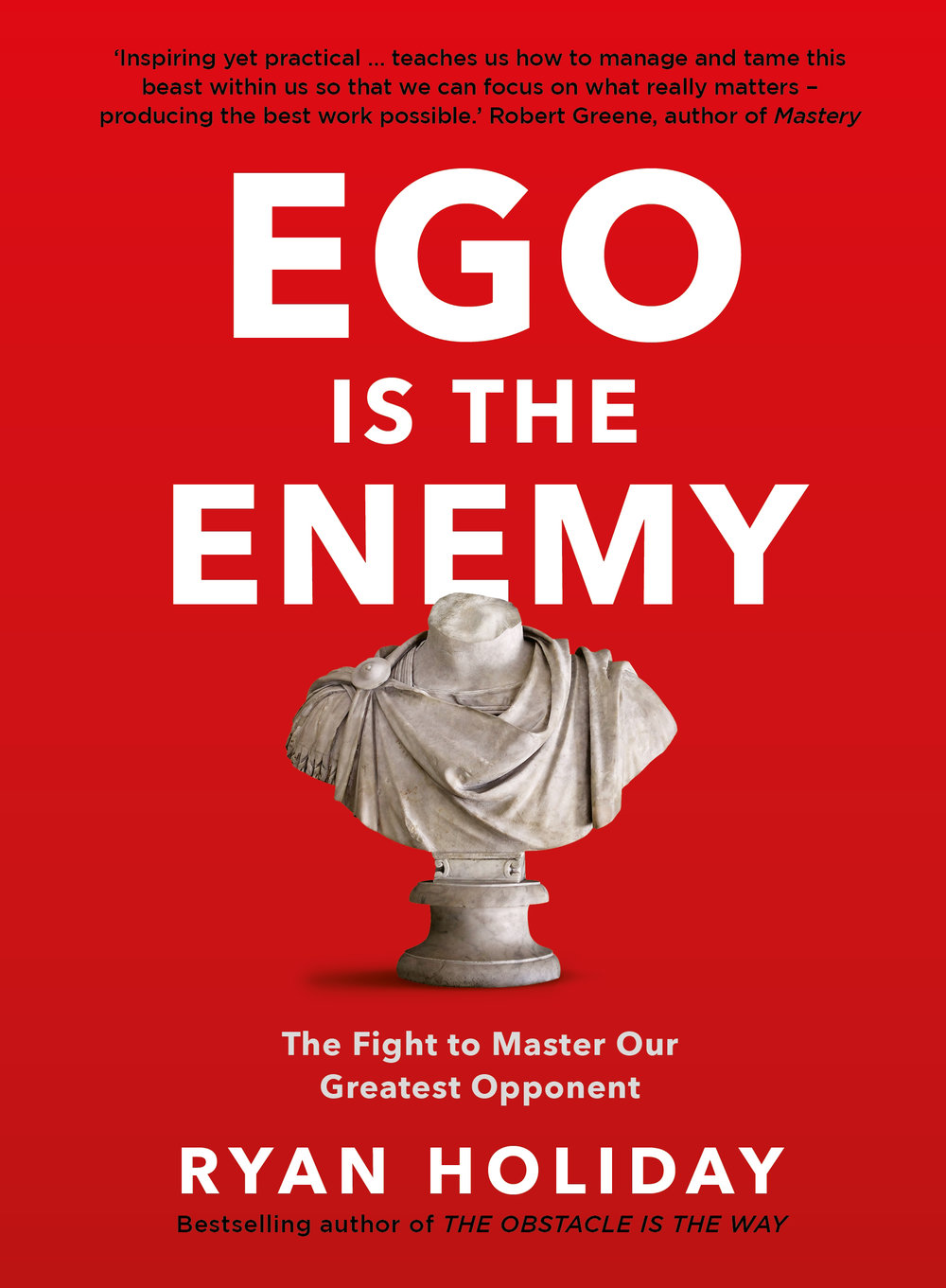 Ego is the Enemy -