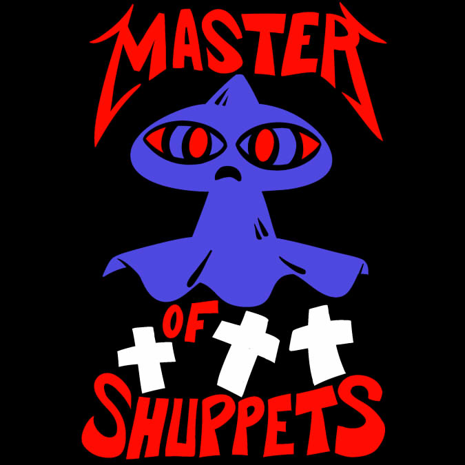 Master of Shuppets - Master of Shuppets, I'm Night Shading your dreams...