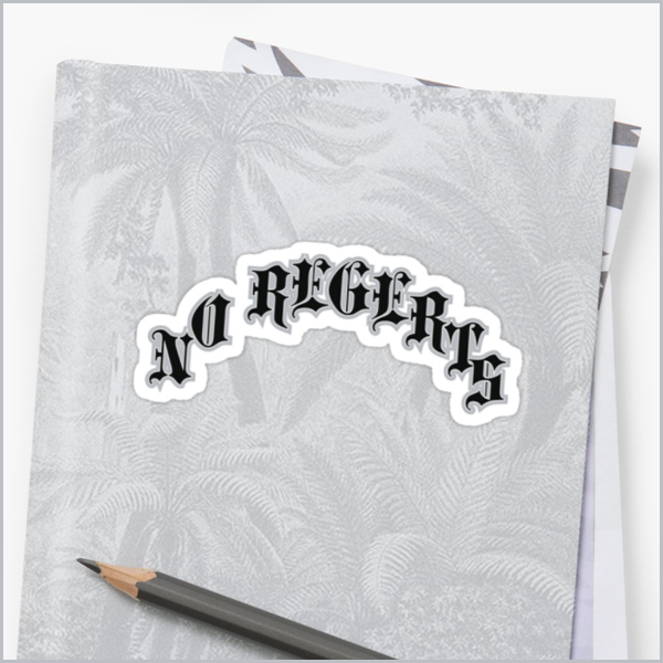 no regerts — sticker  get it here:  redbubble