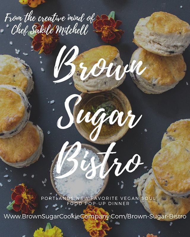 From the Creative mind of our very own Cookie Queen, Chef Sakile Mitchell ( @yeschefsakile ). Introducing, Brown Sugar Bistro! A monthly vegan soul food pop-up dinner. Join us for our very first dinner on Fat Tuesday (March 5th) at @suzette_creperie for a delicious meal and music provided by @vnprt . We can't wait to feed you, Portland! 🍽