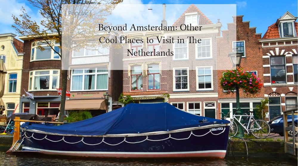 Other places to visit in the Netherlands not Amsterdam