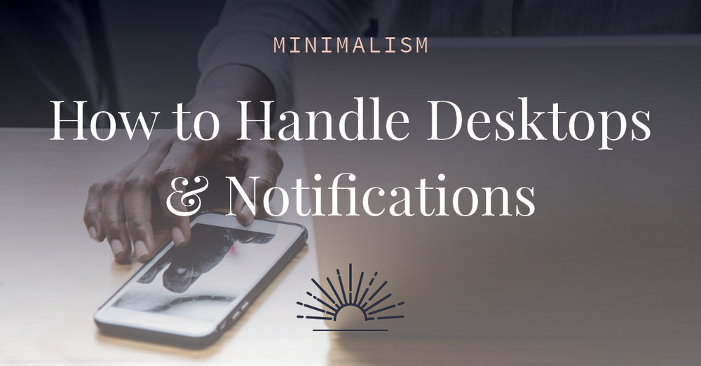 Say goodbye to a cluttered desktop and pesky notifications! As a business owner, you already have enough distractions. Read this article to learn how to get organized and become a digital minimalist. Your business and life will thank you!