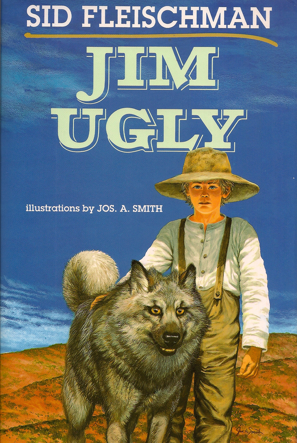 Jim Ugly - Illustrated by Jos A. Smith Notable book, American Library Association Jake inherits a dog--who turns out to be half-wolf.