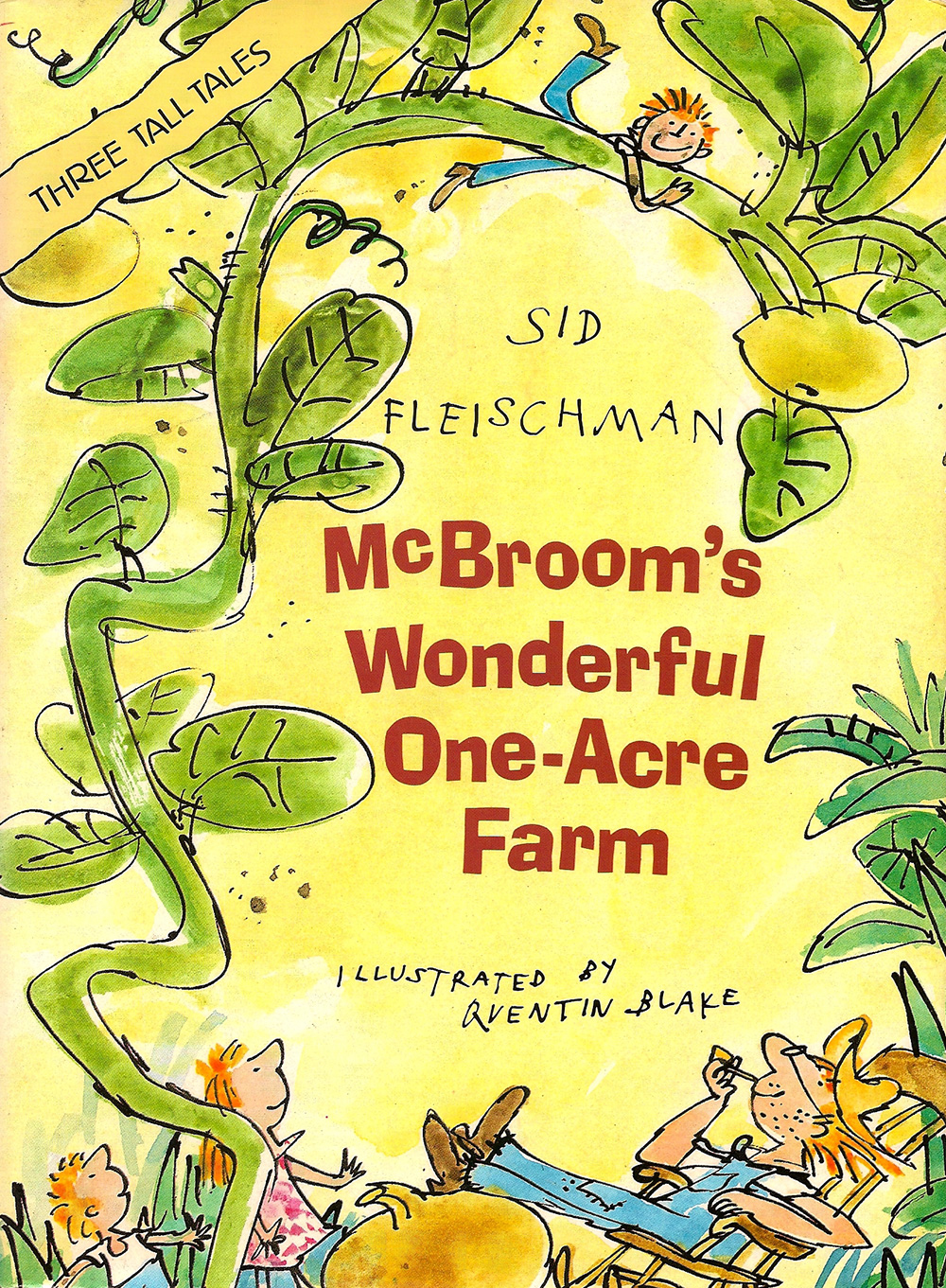 McBroom's Wonderful One-Acre Farm - This collection, with Quentin Blake illustrations, is comprised of three stories: McBroom Tells the Truth, McBroom and the Big Wind, and McBroom's Ear.