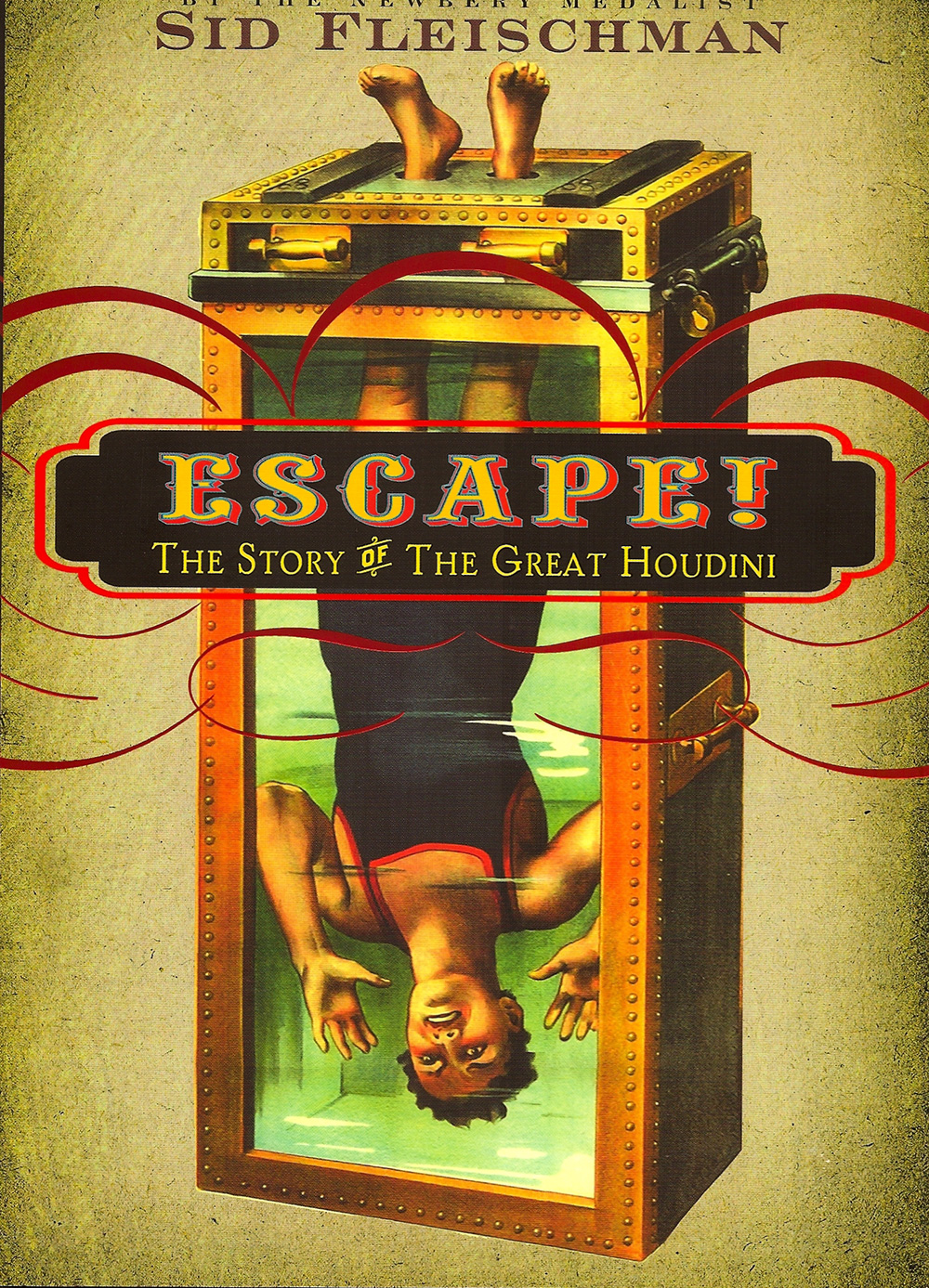 Escape! The Story of the Great Houdini - The life of the death-defying performer by a fellow magician and friend of Houdini's widowFOUR starred reviews. *