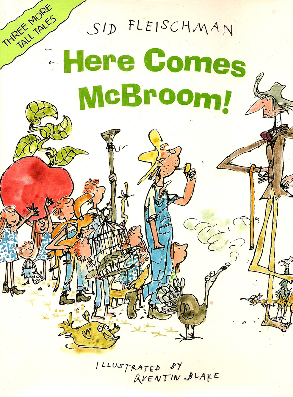 Here Comes McBroom - Three more tall tales: McBroom the Rainmaker, McBroom's Ghost, McBroom's Zoo.