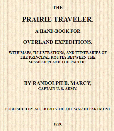 - This internet-accessible 1859 book is a wonderful source of trails how-to information on every aspect of organization, supplies and travel for the pioneer-era emigrant as well as for the military on the overland trails. From the Kansas Collection website created by Lynn Nelson, Professor of History at the University of Kansas.