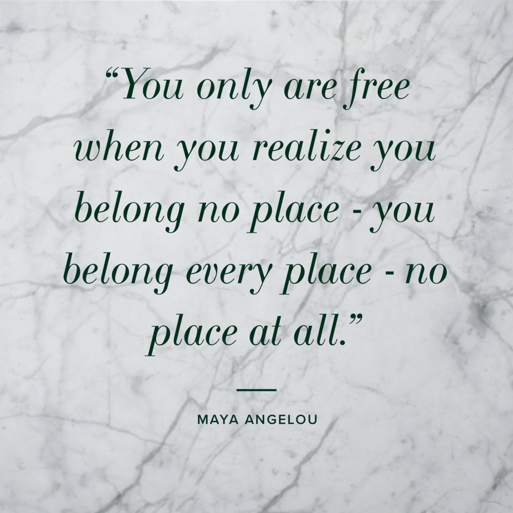 Quote-Maya-Angelou-belong.png