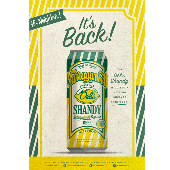 A Shan-delicious Brew   from 'Gansett   Narragansett's Del's Shandy is back for summer and VIP attendees will get to sip said shandy with a chaser of the world-famous lemonade that inspired the beer.