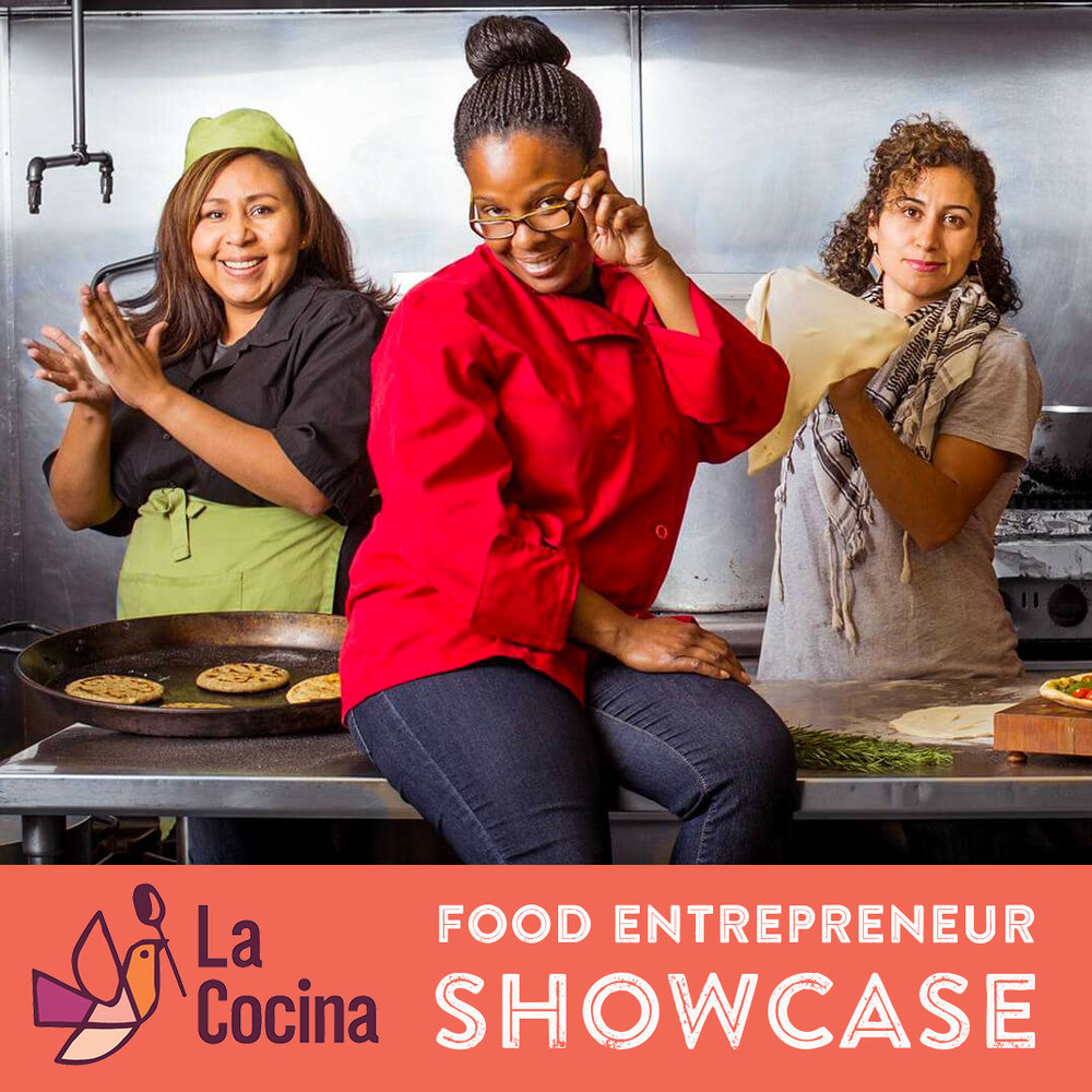 Creative Food Entrepreneurs   Celebrate food businesses run by women and people of color at   La Cocina's   Food Entrepreneur Showcase.