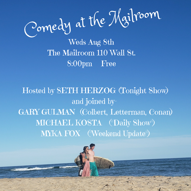 Seth Herzog presents Comedy at the Mailroom - Wednesday, Aug 8th, 20188 PM to 10 PM - Free EntryHosted by Seth HerzogwithGary GulmanMichael KostaMyka Fox