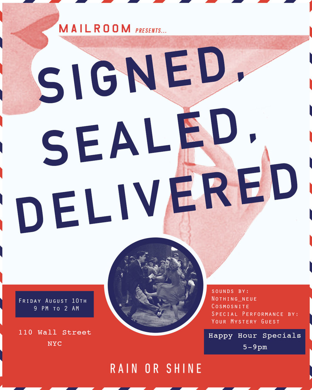 Signed, Sealed, Delivered - Friday, Aug 10th, 20189 PM to 2 AMSounds by: Nothing_Neue & Cosmosnite& Special Performance byYour Mystery Guest
