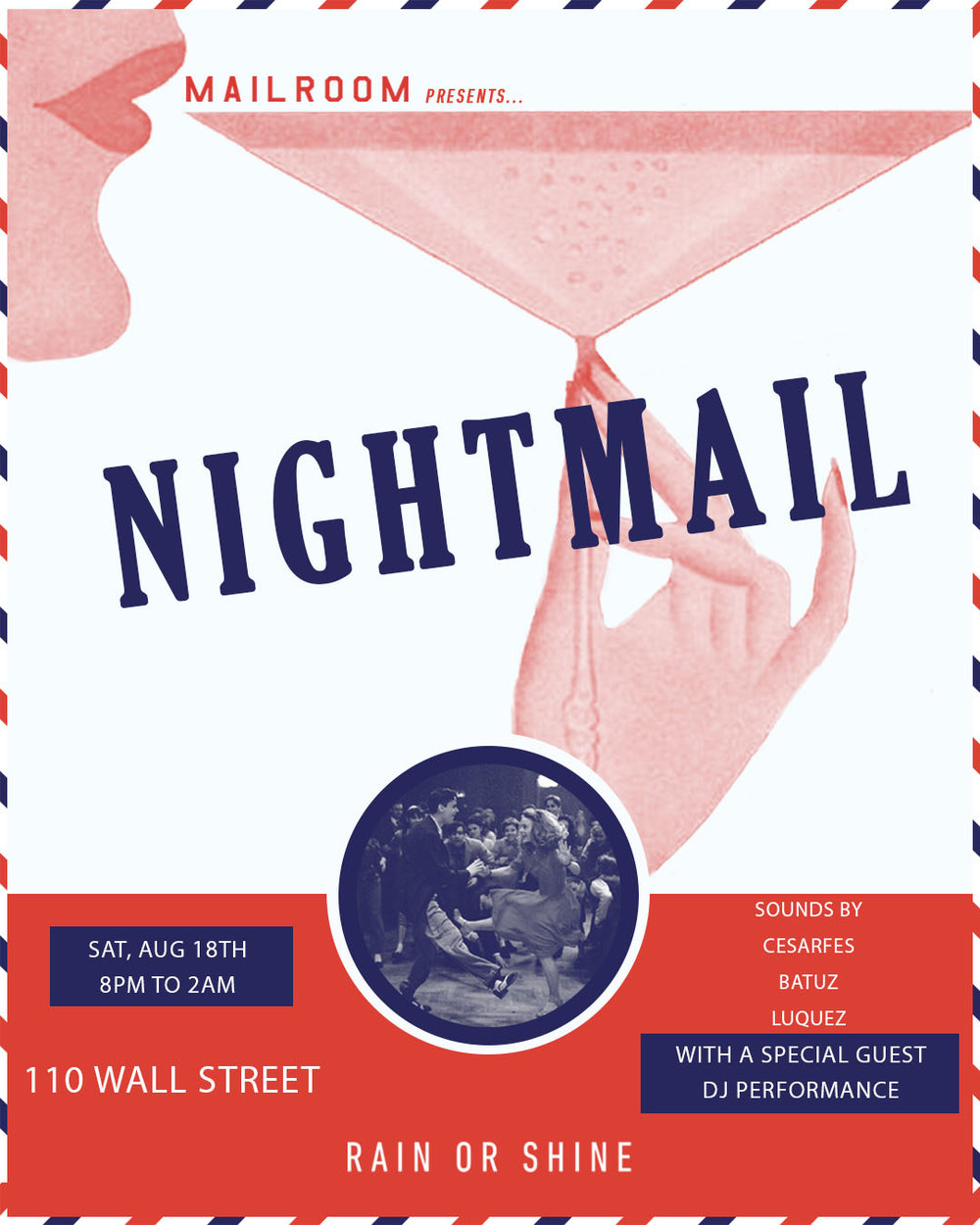Nightmail - Saturday, August 18th, 2018, 8 PM - 2 AM, Free Entry Sounds by Cesarfes, Batuz, & Luquez with a Special Guest DJ Performance