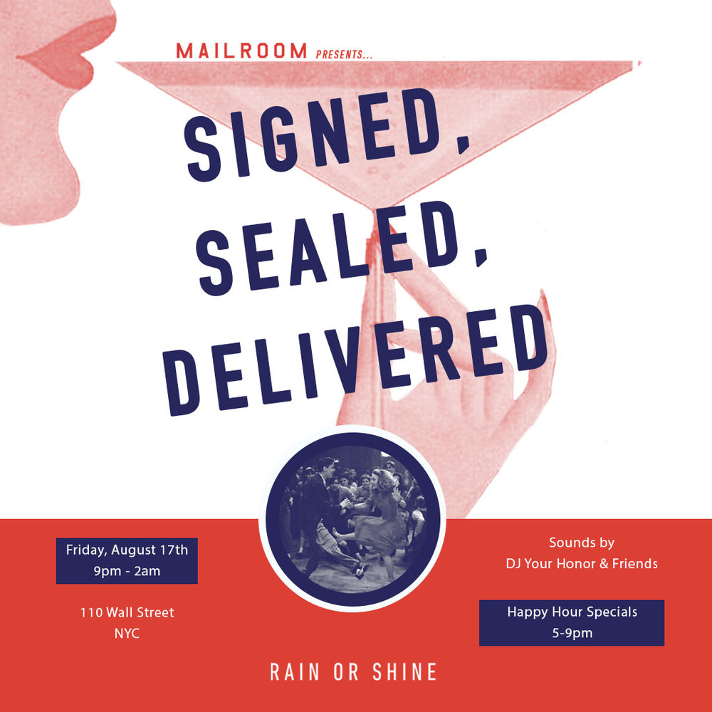 Signed, Sealed, Delivered - Friday, August 17th, 2018 - 9 PM to 2 AMSounds by DJ Your Honor and Friends