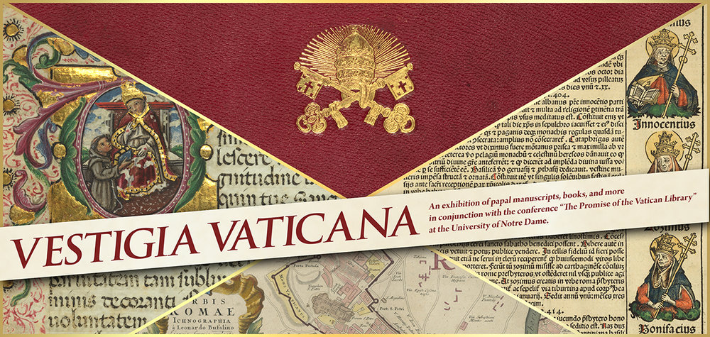 Vestigia Vaticana - Hesburgh Library, University of Notre Dame | 4 May - 14 August 2016