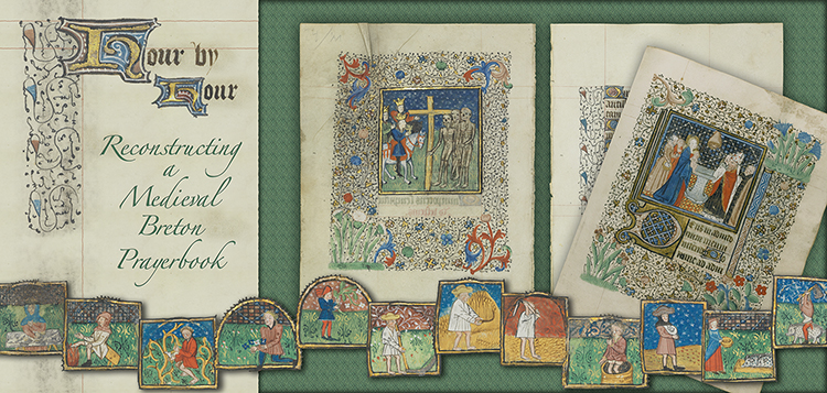 Hour by Hour: Reconstructing a Medieval Breton Prayerbook - Hesburgh Library, University of Notre Dame | 10 January - 19 August 2013