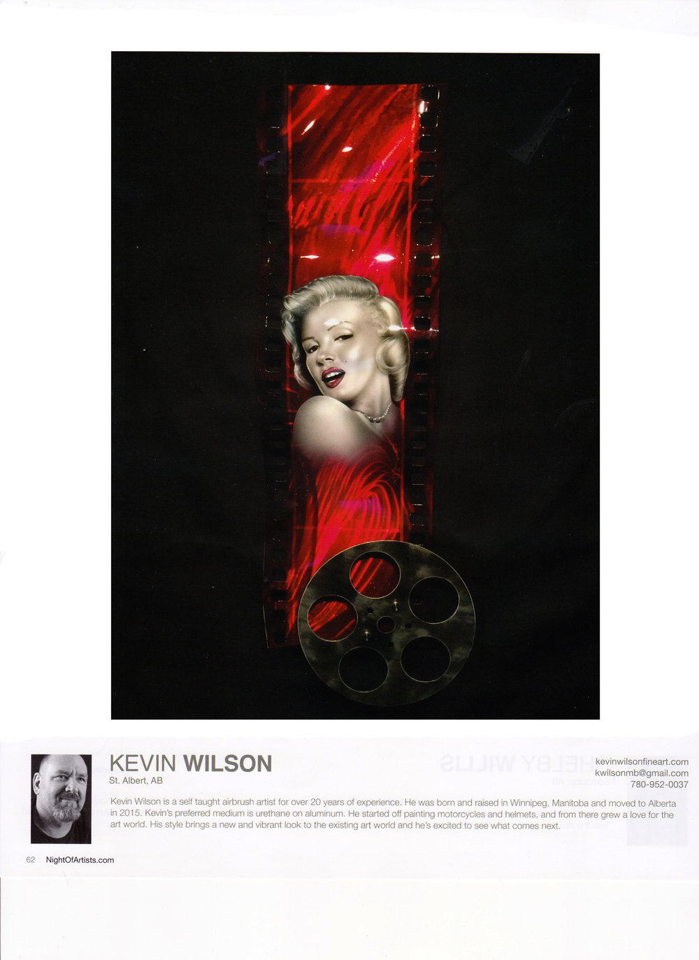 "Kevin Wilson - Featured in NOA Magazine Vol. 14 2018. 2018. Night of Artists, Art Walk, St. Albert AB Canada.  ""Night of Artists is designed as an opportunity for artists to showcase their artworks with other artists through a fun and exciting event that appeals to the masses. The idea behind the show is based on collaboration and team work. Thus the shows success for over 16 years has been a reflection of community coming together in support of the arts."" Phil Alain - Organizer"
