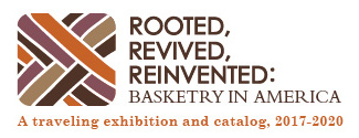 - Rooted, Revived, Reinvented: Basketry in America chronicles a history of American basketry from its origins in Native American, immigrant, and slave communities to its presence within the contemporary fine art world. Baskets convey meaning through the artists' selection of materials; the techniques they use; and the colors, designs, patterns, and textures they employ.
