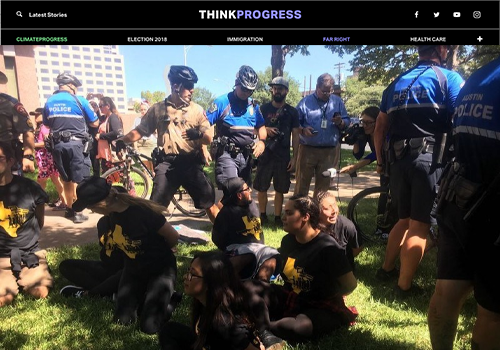 THINK PROGRESS15 Activists Arrested at Texas Protest in Support of Undocumented Immigrants - JULY 26, 2017