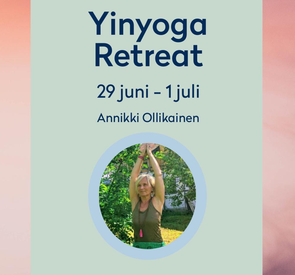 Hitta hem med Yinyoga - I sommar välkomnar vi, tillsammans med Annikki, 15 elever att lära sig hur man hittar hem med hjälp av en återhämtande och terpeutisk yogastil - Yinyoga. Här handlar det om att släppa kontrollen för att lugna ner såväl kropp som knopp. Yinyogan är en motvikt till yangbaserade, mer fysiskt krävande yogaformer,som ex. hatha, vinyasa etc - och genom att balansera yin (vila) och yang (aktivitet) kan vi öka vårt välbefinnande på alla plan. Läs mer om retreatet här.