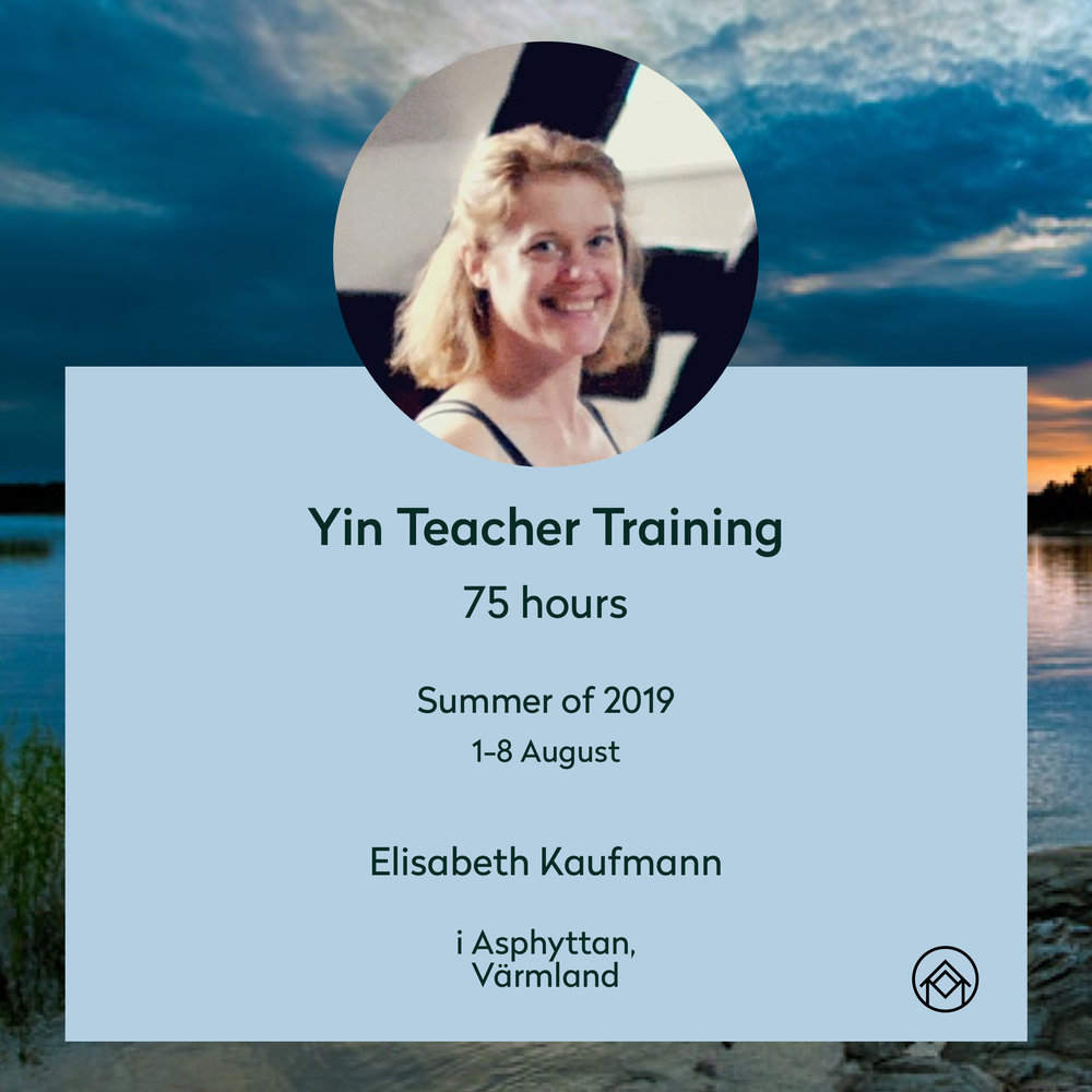 Yin TTC - Want to become a yin yoga teacher? During the first week of August (1st-8th), we have invited the amazing and established yoga teacher, Elisabeth Kaufmann, to guide 18 curious participants. Find more info here (in Swedish)