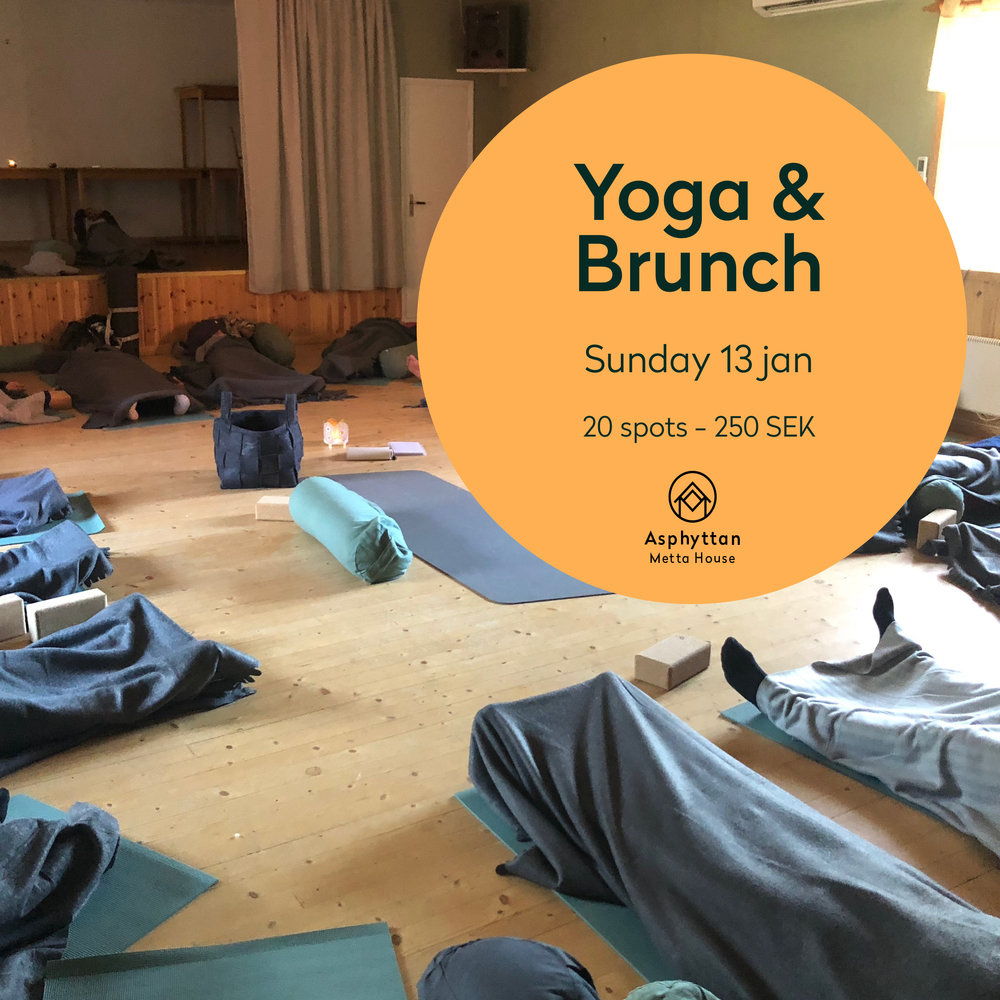 Yoga & brunch - Our next Yoga & Brunch is coming up - on the 13th of January to be specific!09.30-11.30: Yoga class Hatha & yin11.30-12.30: Vegetarian brunchDetails: 20 spots. 250 kr.Sign up by sending Philippa a text to 0703-751627.