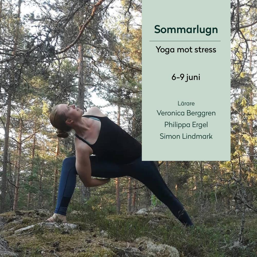 Sommarlugn: yoga mot stress - Starta dina sommar (6-9 juni) med en lugnande helg där vi fokuserar på att aktivera det parasympatiska nervsystemet (som ger återhämtning till kropp och sinne) - genom slow yoga, yinyoga, yoga nidra och breathwork.Läs mer om retreatet här
