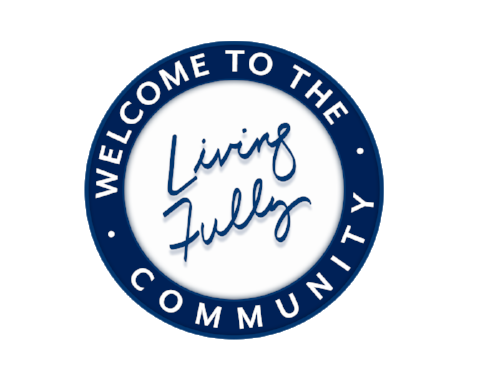 Welcome to the Living Fully Community graphic.png