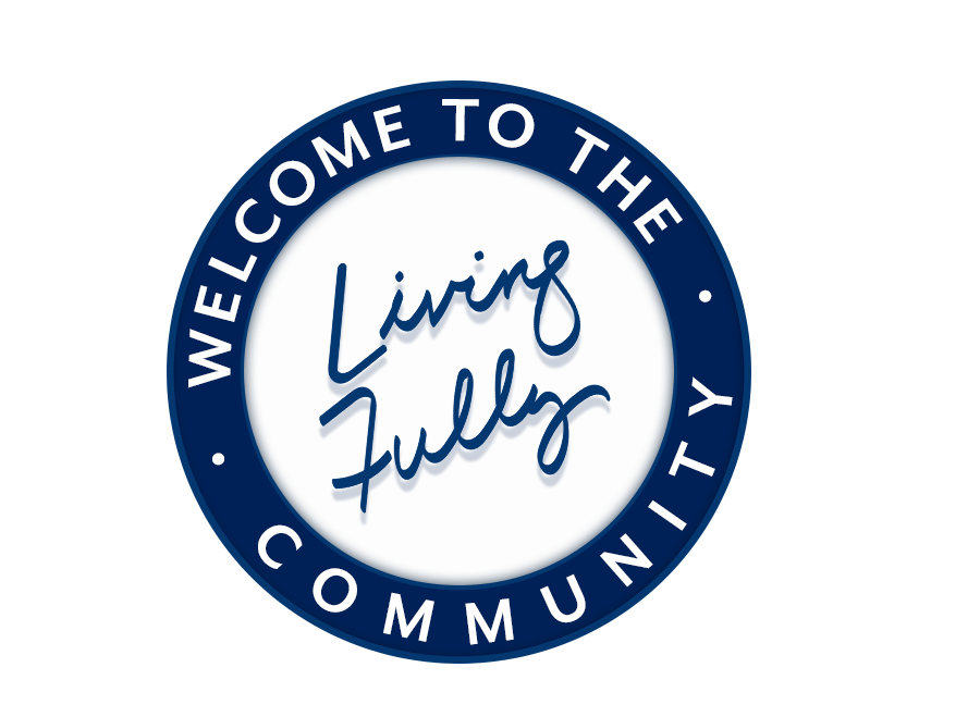 Welcome to the Living Fully Community graphic even smaller image size.png