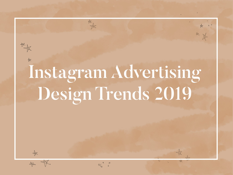 Instagram Story Advertising Design Trends 2019 — Sarah Gross