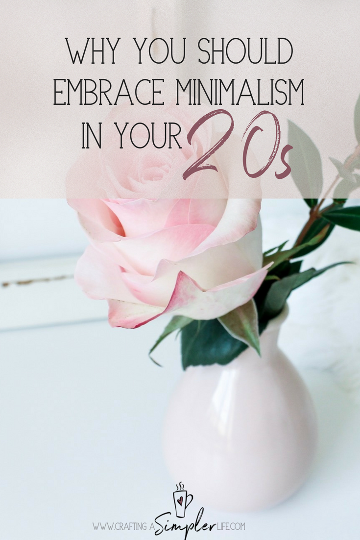 reasons why you should pursue minimalism in your 20s. The benefits of being a minimalist.