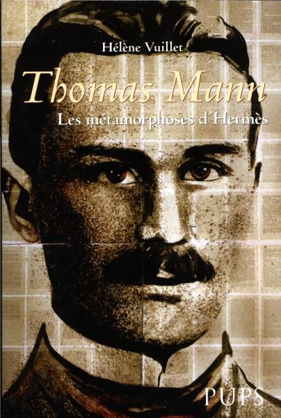 HELENE VUILLET, THOMAS MANN OU LES METAMORPHOSES D'HERMES