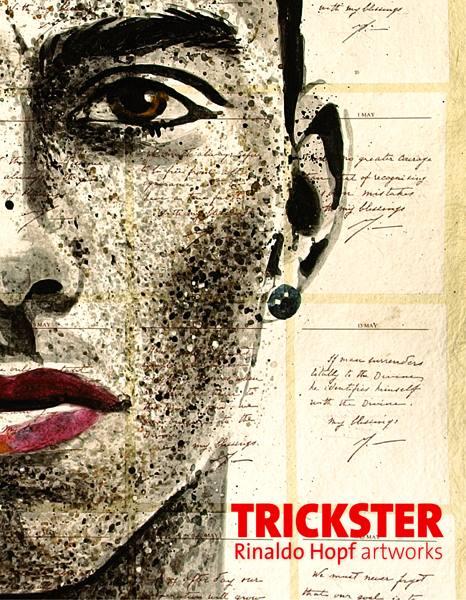 TRICKSTER  Rinaldo Hopf  artworks  1968 - 2012
