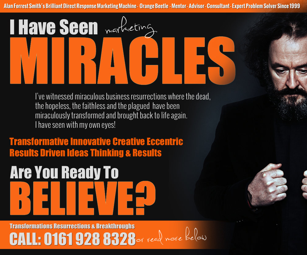 This Ad Changed The Conversation - I loved this high response Ad for Orange Beetle - it changed the conversation... No longer was I selling marketing advice but creating miracles. It did it's job.