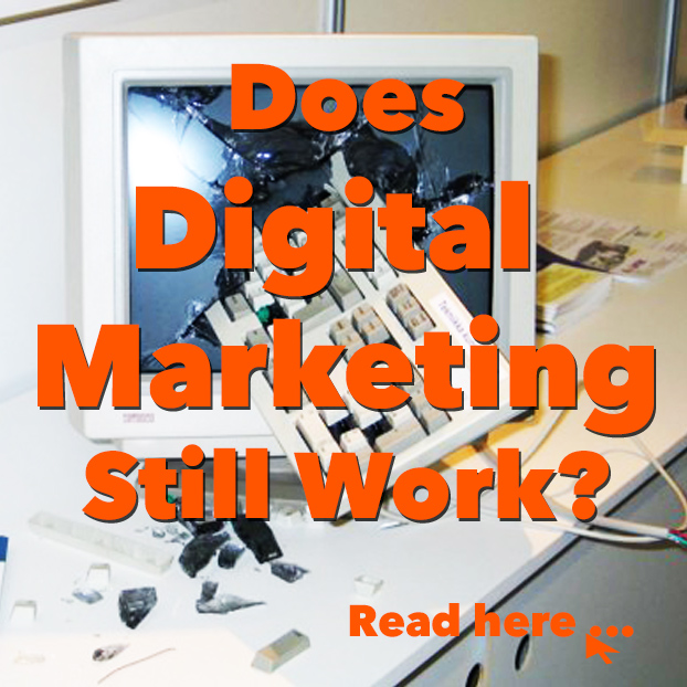 Does Digital Marketing Still Work?