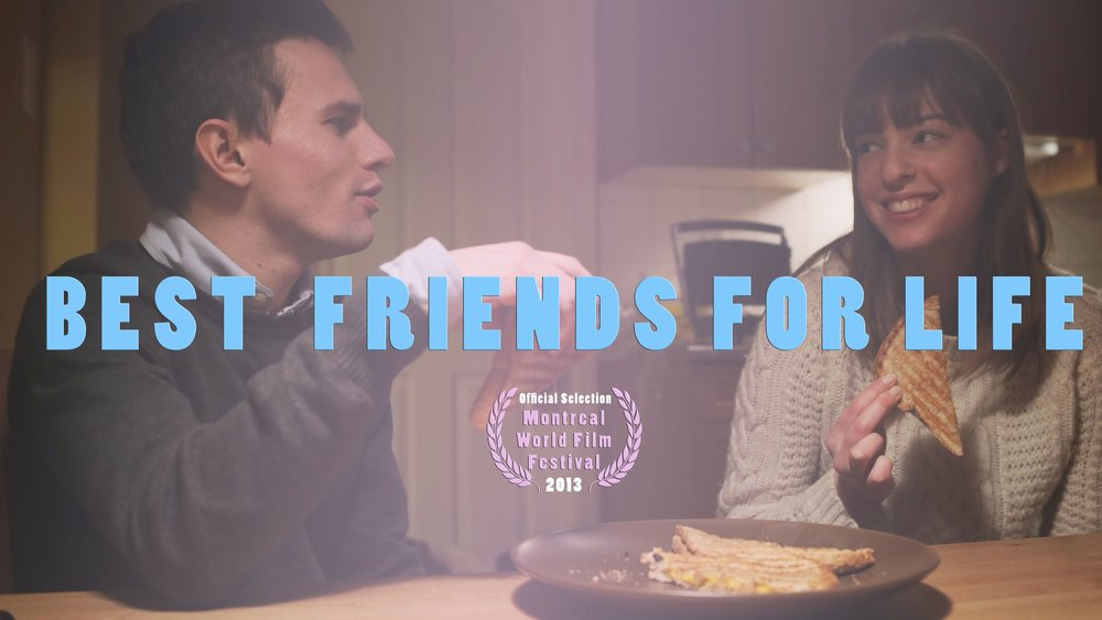 best friends for life - 2013 / Comedy / 11mins