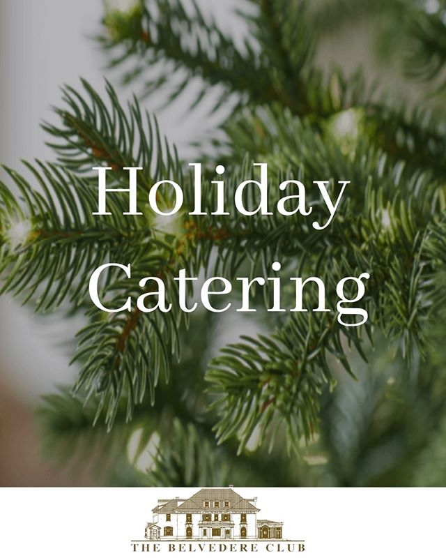 Truly enjoy the season and your guests with catering from The Belvedere Club this season. View our catering menu on our website.