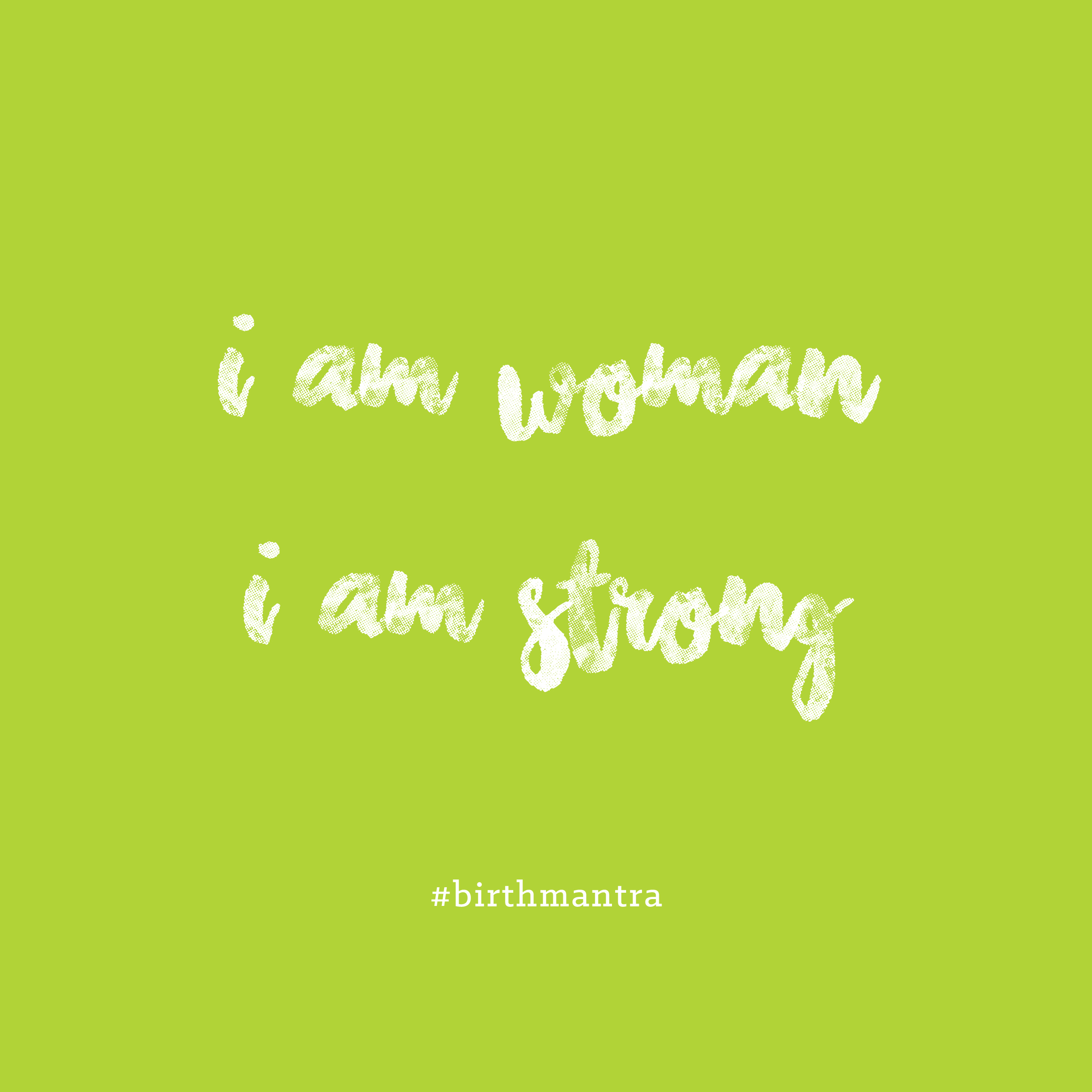 mantra- i am woman. i am strong.