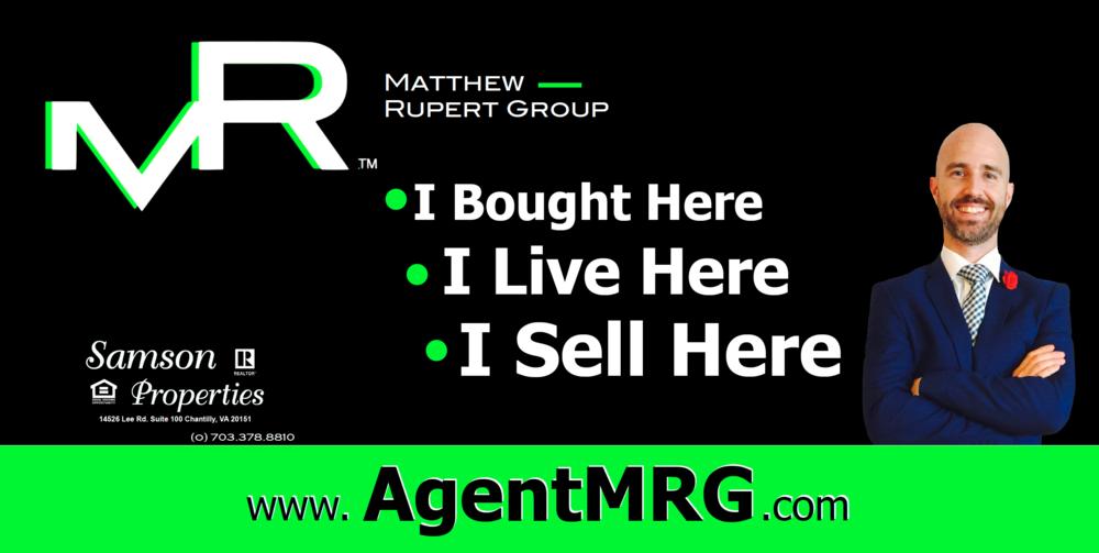 MATTHEW RUPERT GROUP   (703) 378.8810   WWW.AGENTMRG.COM