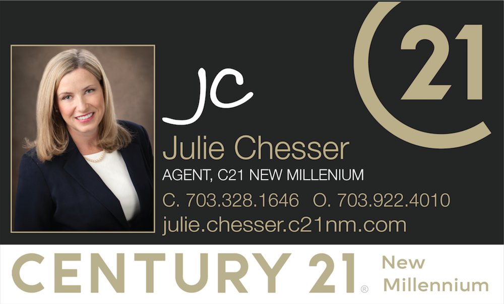 JULIE CHESSER | (703) 328-1646 | WWW.JULIE.CHESSER.C21NM.COM