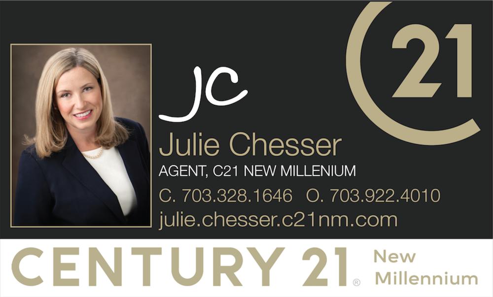 JULIE CHESSER | (703) 328-1646 | WWW.JULIE.CHESSER.C21NM.COM