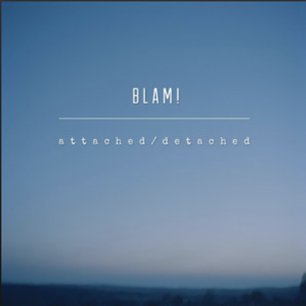 BLAM! - attached / detached