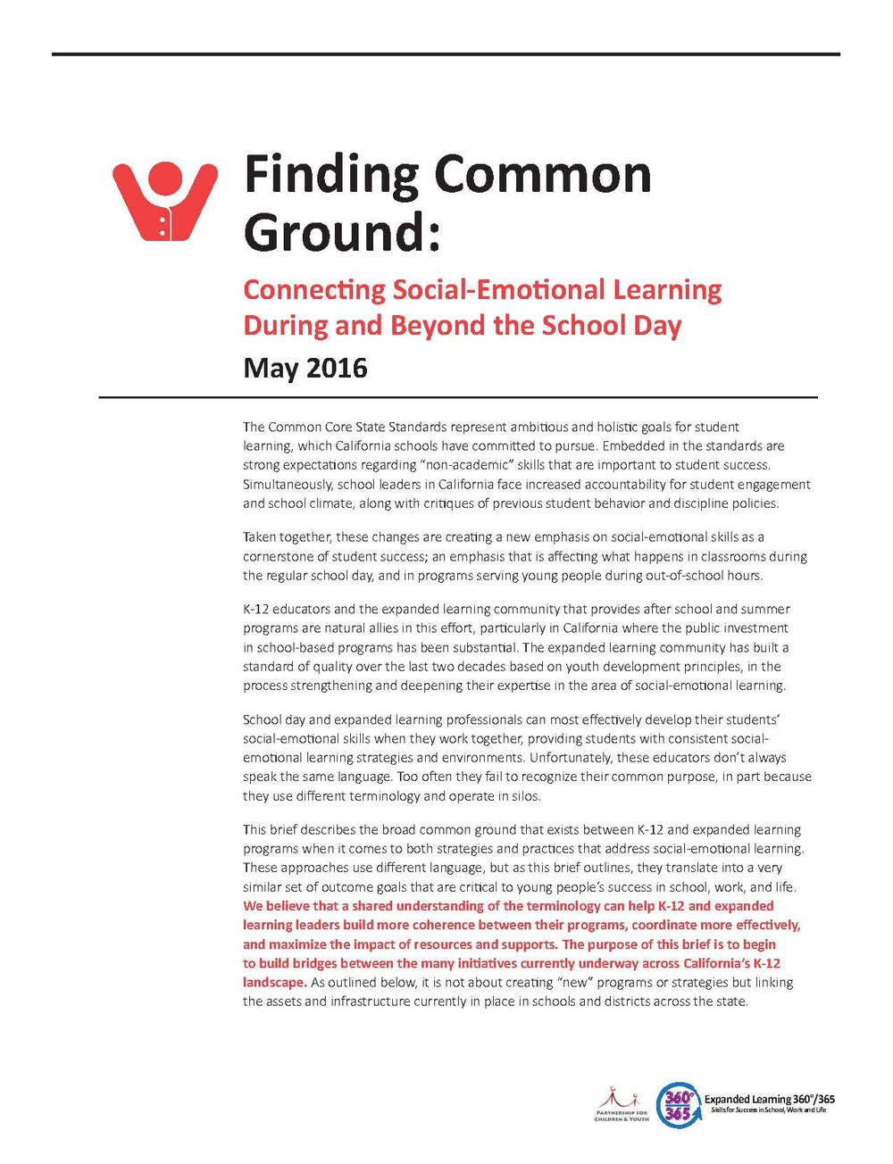 Finding Common Ground: Connecting SEL During & Beyond the School Day - This brief provides language and strategies to support alignment between K-12 and expanded learning programs, by cross-walking key priorities and initiatives in California that impact SEL, and providing San Francisco Unified School District as a case study to illustrate how to operationalize this alignment.