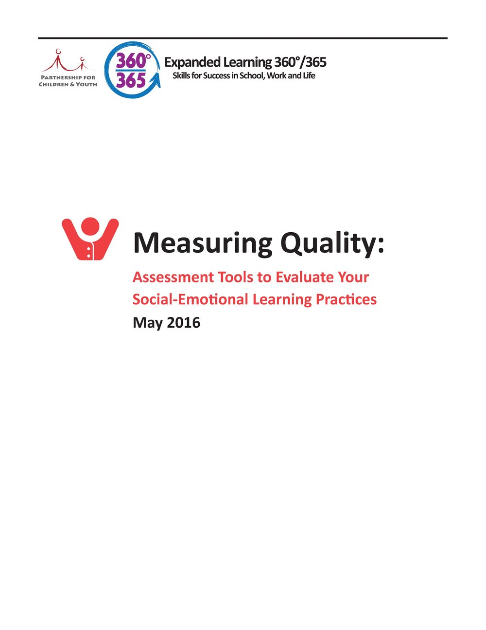 Measuring Quality: Assessment Tools to Evaluate Your SEL Practices - This guide is designed to help California school districts and their partner organizations identify tools to assess the quality of their practices in relation to SEL.