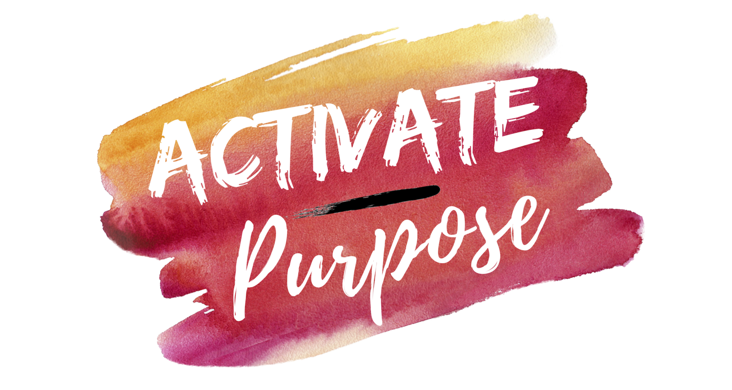 Activate Purpose: Finding Purpose Through Action While Balancing Motherhood + Career