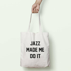JAZZ MADE ME DO IT TOTE - $8.21