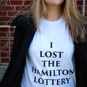 I LOST THE HAMILTON LOTTERY TEE - $20
